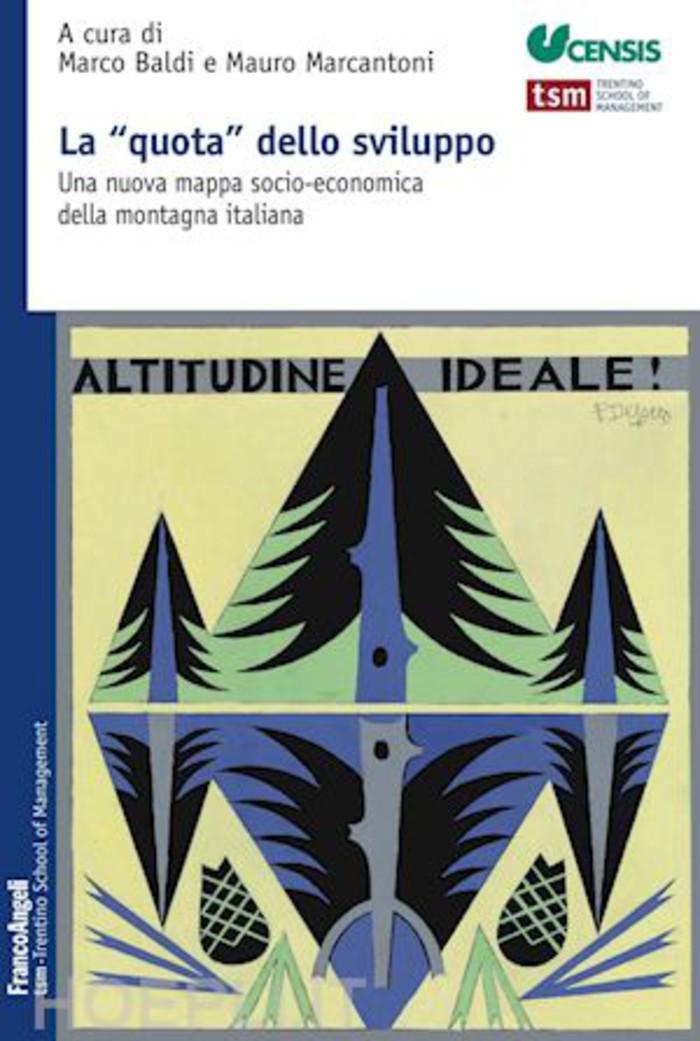 La quota dello sviluppo. Una nuova mappa socio-economica della montagna italiana