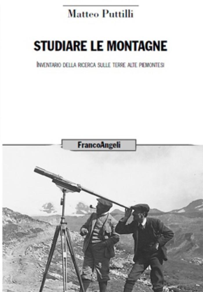 Studiare le montagne. Inventario della ricerca sulle terre alte piemontesi